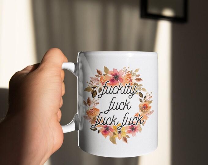 Fuckity Fuck Fuck Fuck Mug