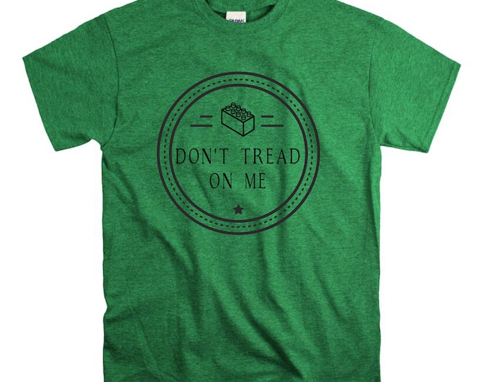 Don't Tread on Me T Shirt Relaxed Fit Unisex Fit Women's Fit build Destroy Brick Land Building Vacation Family