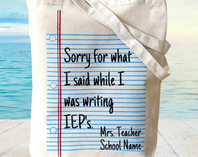 Sorry for what I said while I was writing IEP's. Custom teacher name Tote Bag Library Book Bag Canvas Bag Library Bag