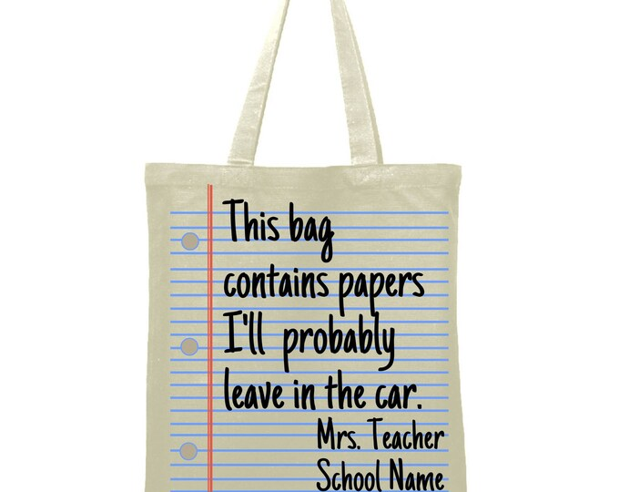 Papers I'll probably leave in the car Custom teacher name Tote Bag Library Book Bag Canvas Bag Library Bag