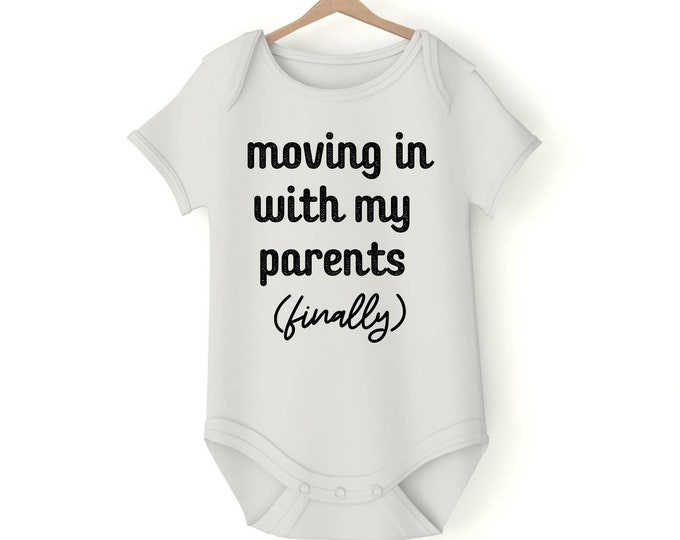 Moving in with my parents Onesie various sizes Gerber nicu graduateGift Baby Girl Boy Unisex Shower Neutral