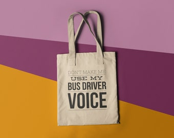 Tote Bag Don't Make Me Use My Bus Driver Voice Library Book Bag Canvas Bag Library Bag Gussetfree shipping