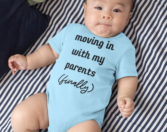 Moving in with my parents Onesie various sizes Gerber nicu graduateGift Baby Girl Boy Unisex Shower Neutral