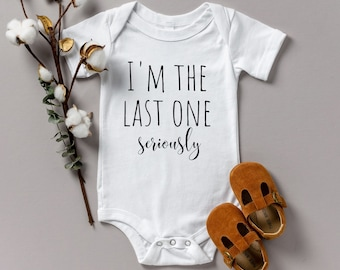 I'm the last one seriously Onesie
