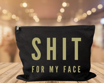 Shit For My Face makeup bag cosmetic bag storage makeup organizer bath and beauty bag purse carry all
