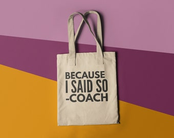 Unisex T Shirt Tote Bag Coach Gift Because I Said So Library Book Bag Canvas Bag Library Bag Gussetee shipping