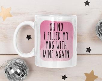 oops i filled my mug with wine again Christmas Gift Coffee mug Cocoa Cute mug coworker gift friend gift for her funny gift f bomb swear cuss