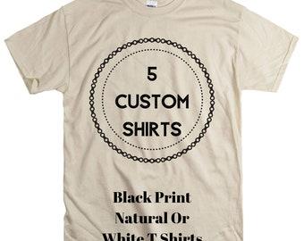5 pcs Wholesale Custom Printed Shirts Shirt Black screen print Unisex Natural ot White vacation reunion personalized group Cheap Shirt