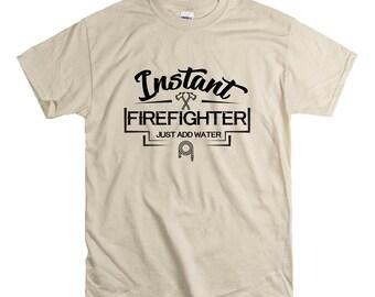 Instant Firefighter Add Water T Shirt School Graduate Gift