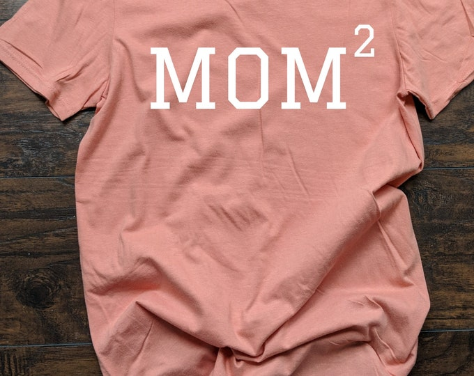 Mom Of Two T Shirt Relaxed Fit Unisex Fit Women's Fit Mom Life Kids Stay at Home Mom SAHM Mom of Girls Mom Of Boys Twins Mom Squared