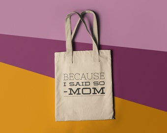Tote Bag mom Because I Said So Mom Library Book Bag Canvas Bag Library Bag Gussetfree shipping