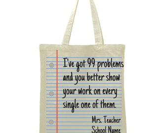 Teacher Bag Teacher Gift 99 problems show your work Math teacher gift Custom teacher name Tote Bag Library Book Bag Canvas Bag Library Bag