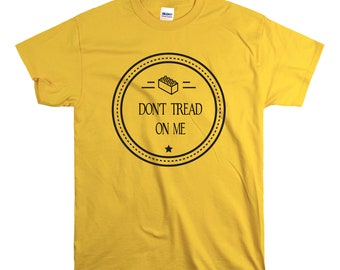 Don't Tread on Me T Shirt Relaxed Fit Unisex Fit Yellow build Destroy Brick Land Building Vacation Family