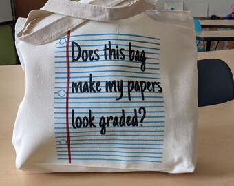 Does this bag make my papers look graded?  teacher tote bag