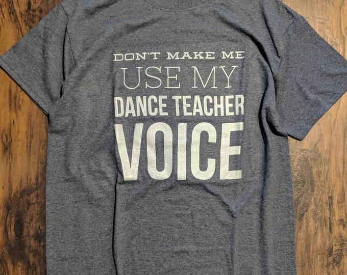 Unisex T Shirt T shirt Dance Teacher Voice Dance Teacher Gift  Fit T shirt Printed Recital Instructor Gift tee jazz tap ballet hip hop
