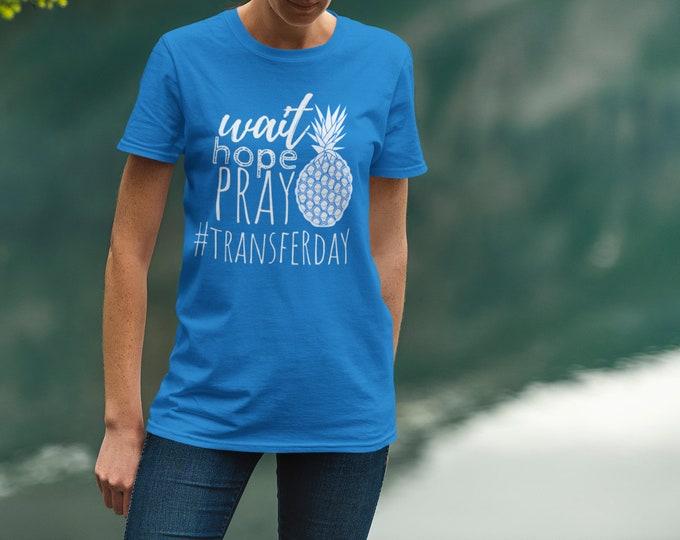Wait hope pray transfer day in vetro Shirt Women's Fit infertility treatment IVF screen printing blue