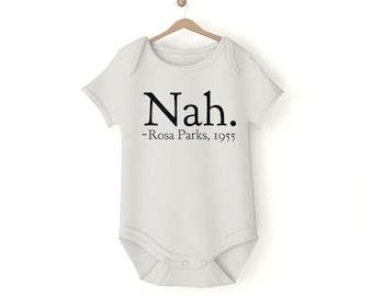 Nah Rosa Parks Onesie Bodysuit 1955 Feminist AF Black History Equality Rights Newborn Baby Gift baby shower boycott BLM
