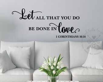 Let All That You Do Be Done In Love 1 Corinthians 16:14 VINYL WALL DECAL  Scripture Wall Decal