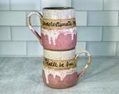 Underestimate me. That'll be fun. Mug / Feminism Mug / Handmade Pottery / Gifts for Feminists / Girl Power mugs - READY TO SHIP