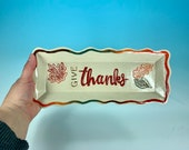 Give thanks Serving Platter in harvest colors // handmade serving plate with hand-painted detail // harvest, autumn leaves - READY TO SHIP