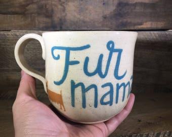 Fur Mama Ceramic Mug / Dog Lover Mug / Teacup / wheel thrown mug / handmade mug - READY TO SHIP