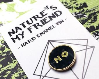 NO PIN - Gold and Black Enamel Pin Lapel Pin Hard Enamel Pin Pin Game Pingame black and gold flair animal pin affirmative