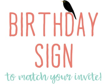 BIRTHDAY SIGN for party to match any invitation in the shop katiedid designs cards