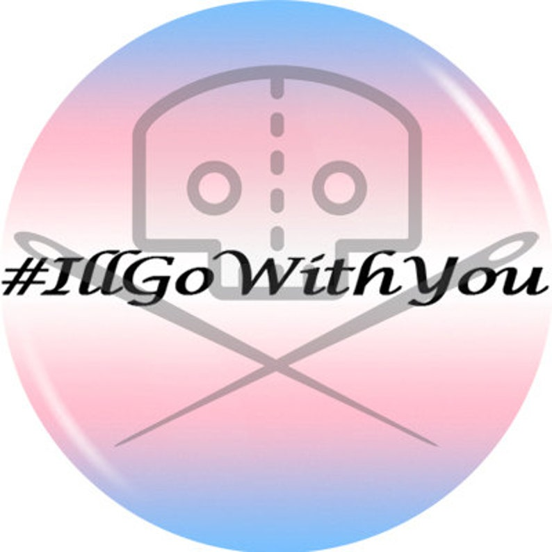 I'll Go With You Button  Profits Donated image 0