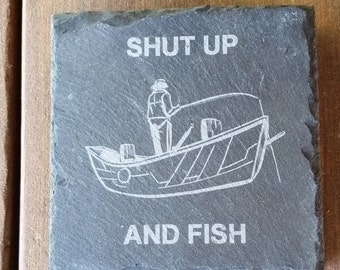 Shut Up and Fish Slate Drink Coasters