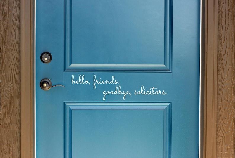 No Soliciting Custom Art No Soliciting Front Door Decals Home Business Sign 20.5x5.5 Hello Friends Goodbye Solicitors Vinyl Door Decal