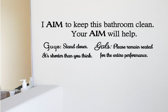 I Aim To Keep This Bathroom Clean Your Aim Will Help Guys Gals Bathroom Decor Bathroom Wall Decal Bathroom Wall Art Toilet Decal 18x6