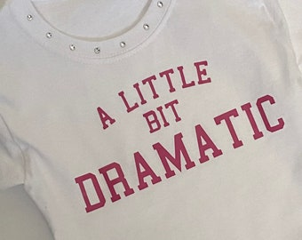 Mean Girls shirt A Little Bit Dramatic 6 12 18 24 2 2T 3T 4T 5 6 7 Girls, Toddler and Baby sizes Costume Tee rhinestones Regina George