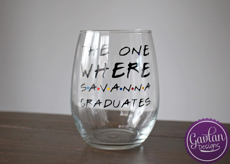 ee51b74c74c The One Where NAME Graduates - Wine Glass - Stemless or with Stem -  Inspired by Friends TV show - Custom - Personalize - Gift