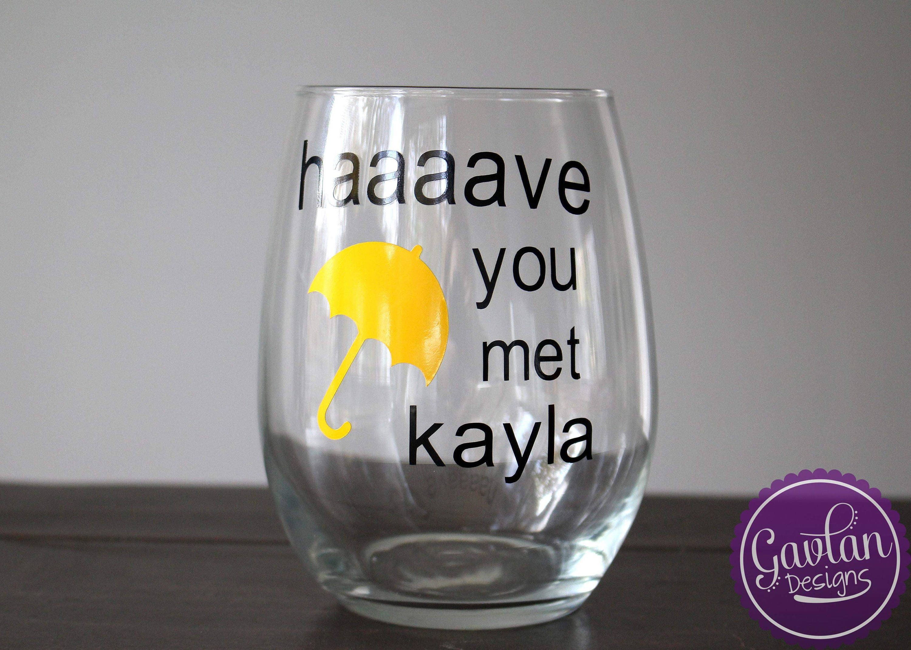 Have You Met Ted Custom Personalized Wine Glass Inspired By How