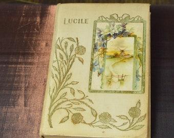 """Antique Book """"Lucile"""""""