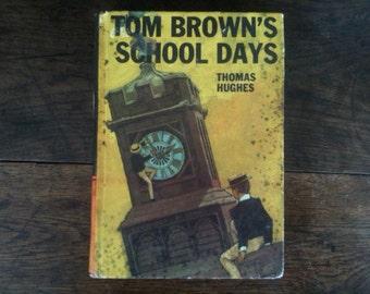 Vintage English Teen Child's Book Tom Browns School Days Thomas Hughes circa 1960's / EVE of Europe