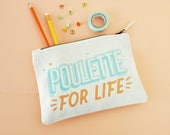 "Zip pouch 100% cotton french expression ""Poulette For life"""