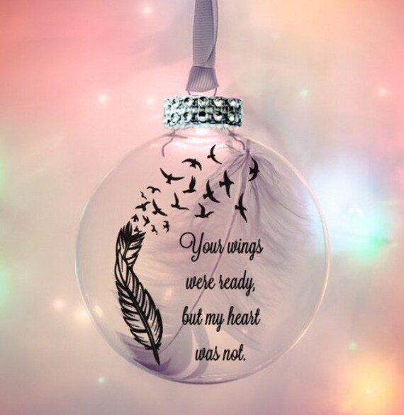 Your Wings Were Ready Buy My Heart Was Not Ornament