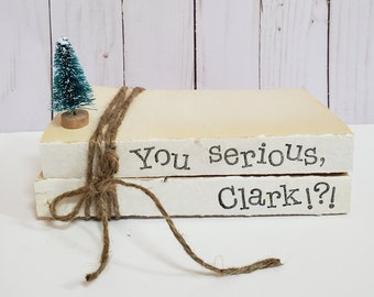 You Serious, Clark?!? Stamped Books - Shitter's Full Christmas Vacation Tiered Tray - Paper Book Set - Tiered Tray Decor