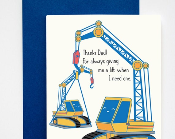 Thanks for Giving Me a Lift Crane Father's Day and/or Dad's Birthday Card