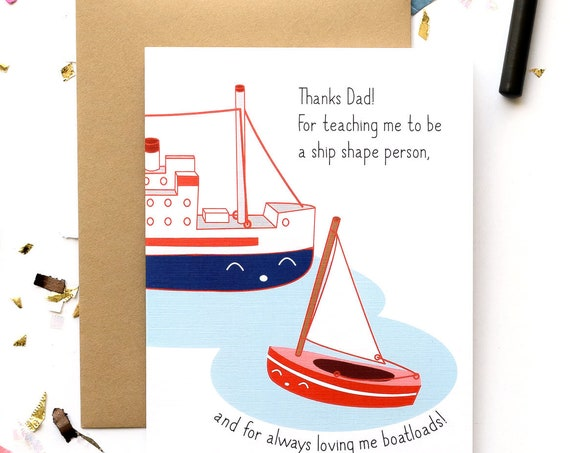 Ship Shape Boatloads of Love Father's Day and/or Dad's Birthday Card