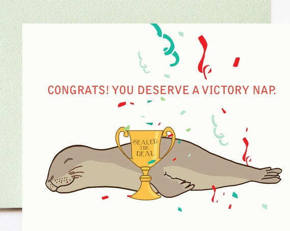 Congrats! You Deserve a Victory Nap Seal Celebratory Congratulations Card