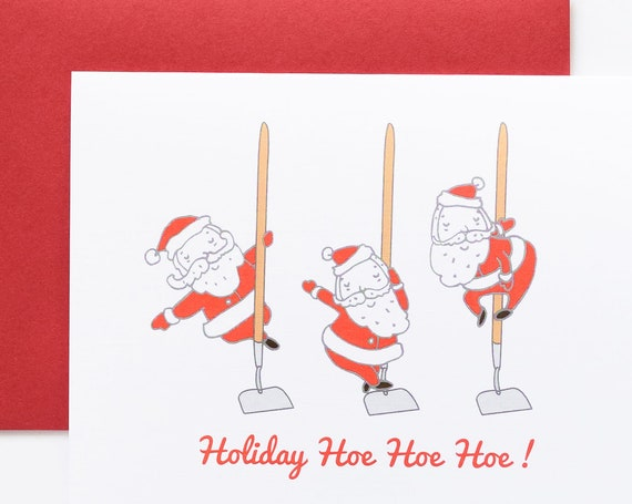 Garden Hoe Hoe Hoe and Pole Dancing Santa Christmas Greeting Cards