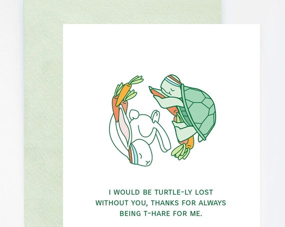 Turtley Lost Without You, Thanks For Being T-Hare Greeting Card