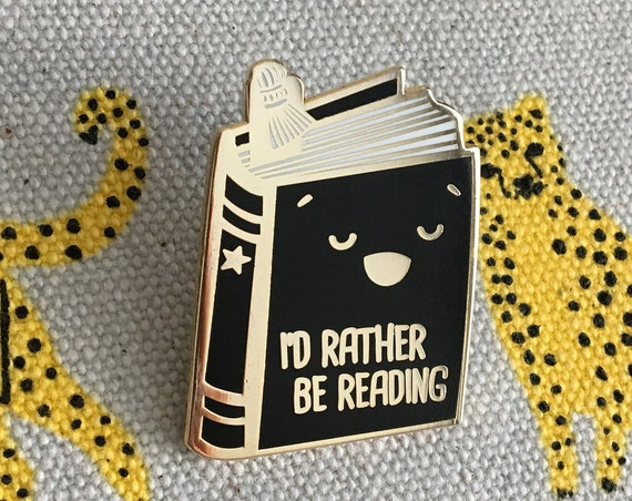 NEW ** I'd Rather Be Reading Book Lover Enamel Pin