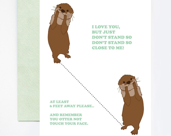 I Love You But Don't Stand Close Otter Quarantine and Social Distancing Humor Card
