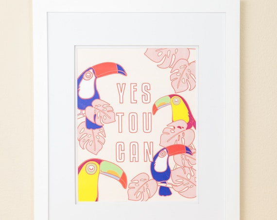 Yes Tou Can / Yes You Can Toucan Inspirational Art Print
