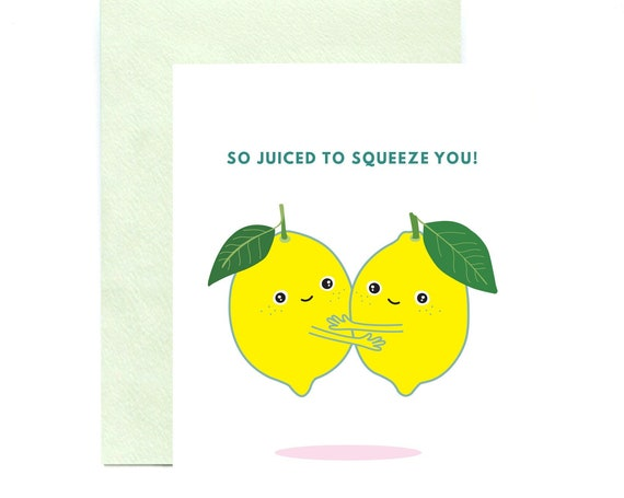 So Juiced to Squeeze You! Lemons Greeting Card