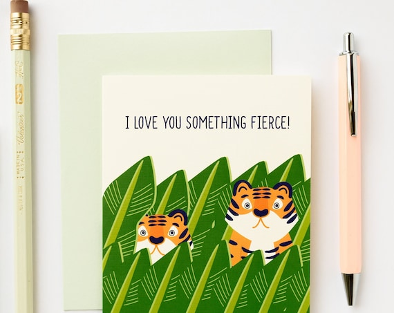 Love You Something Fierce Tiger Love Valentine's Mother's Father's Day Greeting Card