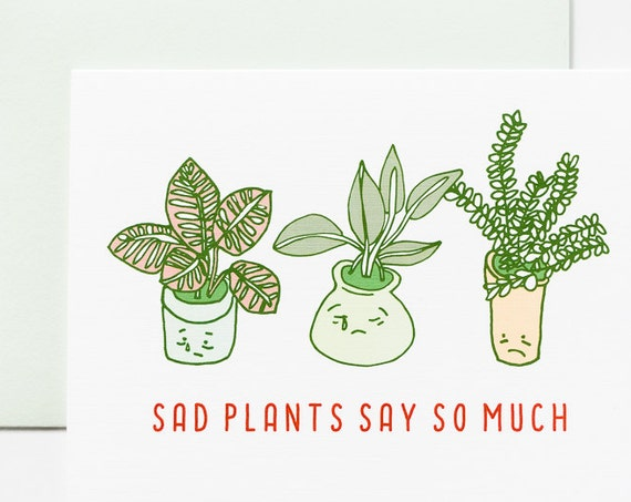 Sad Plants Say So Much Greeting Card